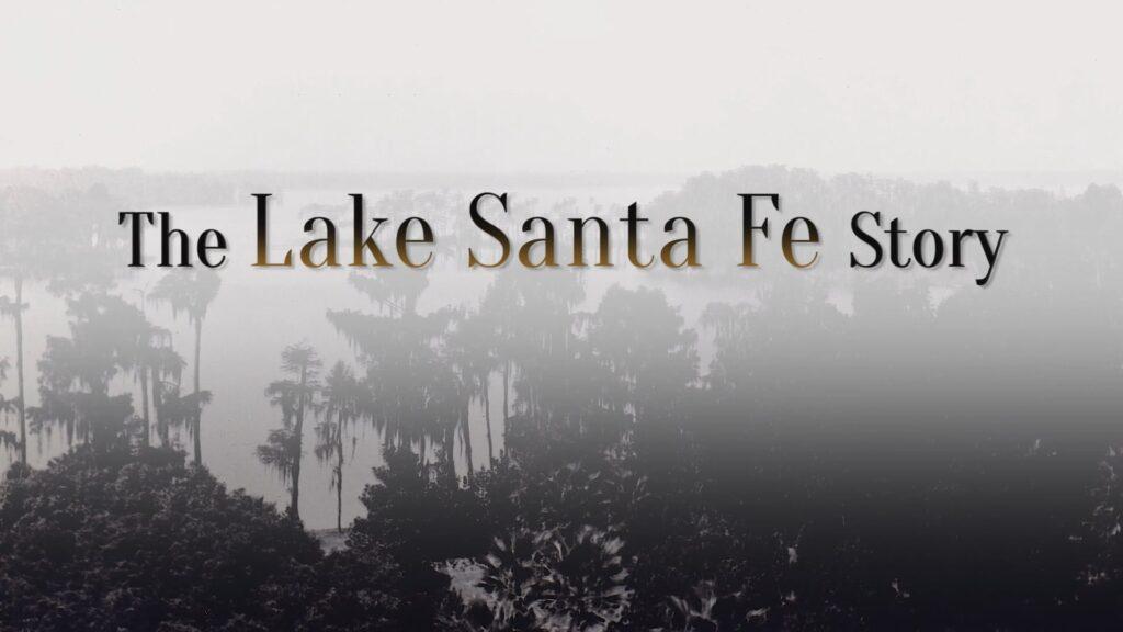 The Lake Santa Fe Story